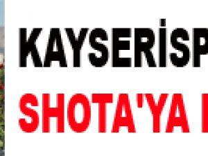 KAYSERİSPOR'DA SHOTA'YA DESTEK