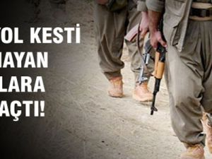 PKK Yol Kesti, Durmayanlara Ateş Açtı!