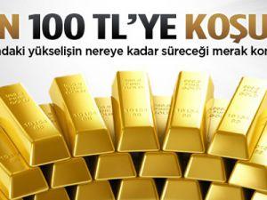 Altının gramı 100 TL'ye koşuyor!