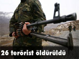 Operasyonlarda 26 terörist etkisiz hale getirildi