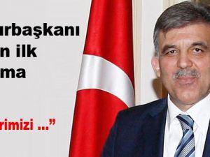 Cumhurbaşkanı Gül'den ilk açıklama