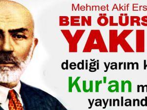 Mehmet Akif Ersoy'un Hazırladığı Kuran-ı Kerim Meali Yayınlandı!..