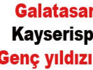 Galatasaray kayserispor'un genç yıldızını kaptı