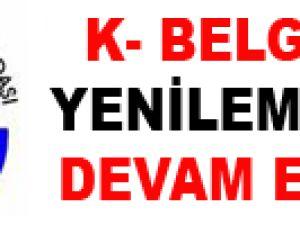K- BELGESİ YENİLEMELERİ DEVAM EDİYOR