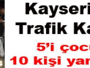 KAYSERİ'DE TRAFİK KAZASI 2 OTOMOBİL ÇARPIŞTI