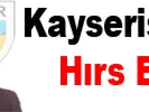 Kayserispor'u Hırs Bastı