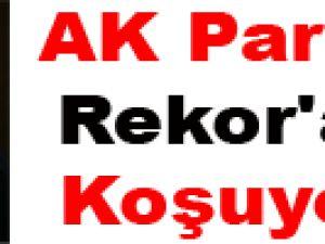 AK Parti Rekor'a Koşuyor...