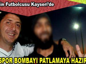 KAYSERİSPOR BOMBAYI PATLATMAYA HAZIRLANIYOR