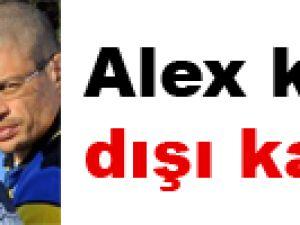 Alex kadro dışı kaldı
