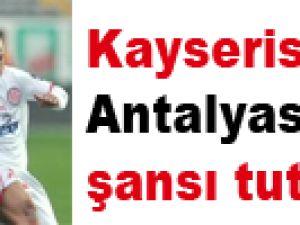 Kayserispor'un Antalyaspor'a şansı tutmuyor!