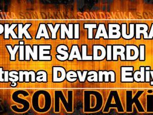 PKK Omurlu taburuna yine saldırdı