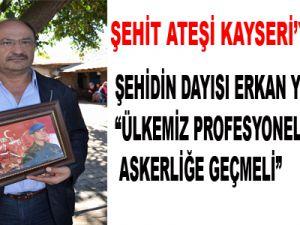 ŞEHİT ATEŞİ KAYSERİ'YE DÜŞTÜ