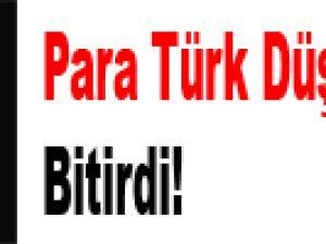 Para, Türk düşmanlığını bitirdi!