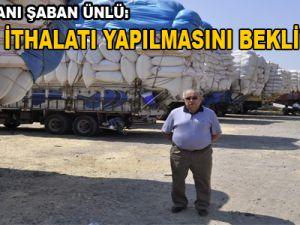 """""""SAMAN İTHALATI YAPILMASINI BEKLİYORUZ"""""""