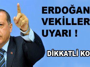 Erdoğan'dan vekillere uyarı!