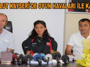 GAMZE BULUT KAYSERİ'DE OYUN HAVALARI İLE KARŞILANDI