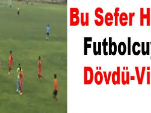 Bu Sefer Hakem Futbolcuyu Dövdü-Video