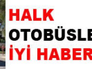 HALK OTOBÜSLERİ'NE İYİ HABER