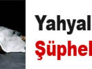 YAHYALI'DA ŞÜPHELİ ÖLÜM