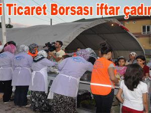 Kayseri Ticaret Borsası iftar çadırı kurdu
