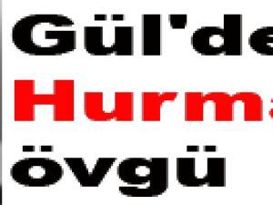 Gül'den Hurma'ya övgü