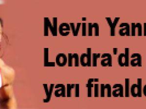Nevin Yanıt Londra'da 1. olarak yarı finalde / Video