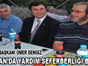 """""""RAMAZAN'DA YARDIM SEFERBERLİĞİ BAŞLADI"""""""