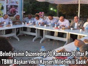 Himmetdede Belediyesinin düzenlediği 30 Ramazan 30 İftar proğramlarının  onur konuğu TBMM Başkan vekili Kayseri Milletvekili Sadık Yakut'tu