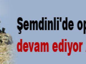 Şemdinli'de operasyonlar devam ediyor / Video