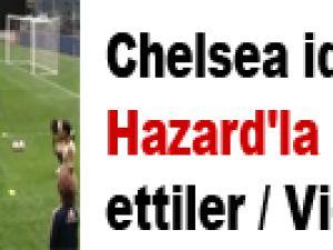 Chelsea idmanında Hazard'la alay ettiler / Video