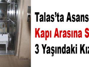 Talas'ta Asansörle Kapı Arasına Sıkışan 3 Yaşındaki Kız Öldü