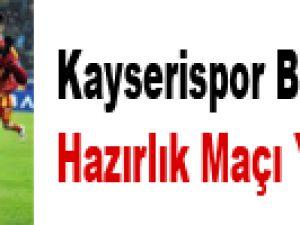 Kayserispor Beşiktaş İle Hazırlık Maçı Yapacak