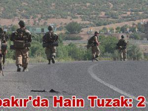 Diyarbakır'da hain tuzak: 2 asker şehit