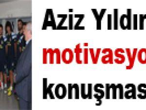 Aziz Yıldırım'dan motivasyon konuşması / Video