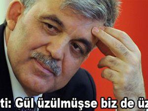 AK Parti: Gül üzülmüşse biz de üzülürüz