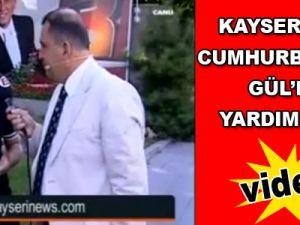 Kayserinews Cumhurbaşkanı Gül'den yardım istedi / Video