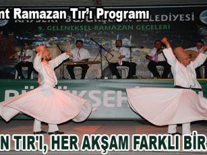 RAMAZAN TIR'I, HER AKŞAM FARKLI BİR SEMTTE