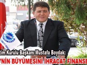 """""""TÜRKİYE'NİN BÜYÜMESİNİ İHRACAT FİNANSE EDİYOR"""""""