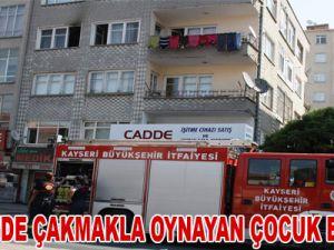 KAYSERİ'DE ÇAKMAKLA OYNAYAN ÇOCUK EVİ YAKTI