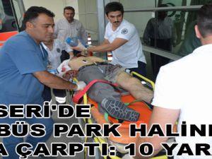 KAYSERİ'DE OTOBÜS PARK HALİNDEKİ TIR'A ÇARPTI: 10 YARALI