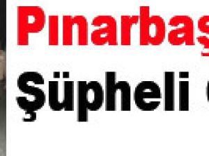Pınarbaşı'da Şüpheli Ölüm