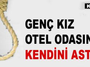 KAYSERİ'DE OTEL ODASINDA KENDİNİ ASTI