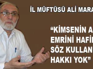 """""""KİMSENİN ALLAHIN EMRİNİ HAFİFLETİCİ SÖZ KULLANMAYA HAKKI YOK"""""""