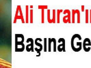 Ali Turan'ın başına gelenler....