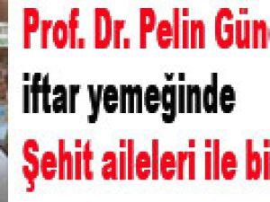 Prof. Dr. Pelin Gündeş Bakır iftar yemeğinde şehit aileleri ile bir araya geldi.