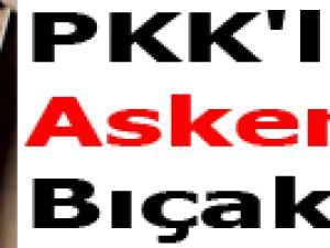 PKK'lılar Asker Bıçakladı
