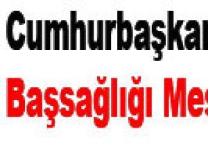 Cumhurbaşkanı Gül'den başsağlığı mesajı