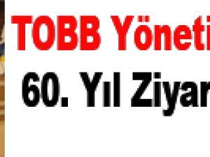 TOBB Yönetiminden 60. Yıl Ziyareti