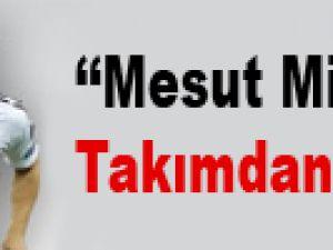Mesut Milli Takımdan Atılsın!