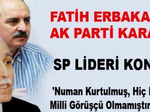 Mustafa Kamalak: 'Numan Kurtulmuş, Hiç Bir Zaman Milli Görüşçü Olmamıştır'